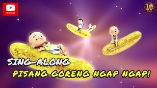Download Upin & Ipin - Lagu Pisang Goreng Ngap Ngap! [Sing-Along] Mp3