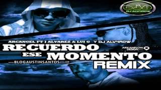 Recuerdo Ese Momento Arcangel y J Alvarez y Lui G Remix Dj Alv4row 8vaRegion Chile