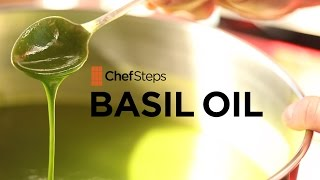 Basil Oil Recipe - ChefSteps