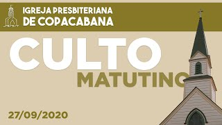 IPCopacabana - Culto matutino - 27/09/2020 - Rev. Wladymir Soares de Brito