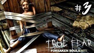 ХОРРОР ИГРА ► True Fear Forsaken Souls Прохождение #3 ► ПРОХОЖДЕНИЕ ХОРРОР ИГРЫ НА РУССКОМ