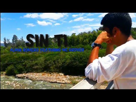 Sin Ti💔_Mc Grover Featuring Almir Romero (Video Clip Official)