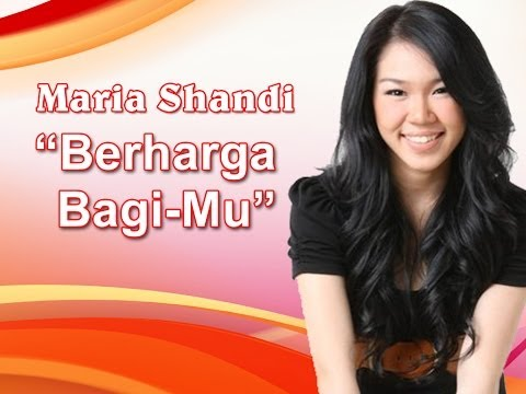 Maria Shandi - Berharga BagiMu (Jumat Agung)