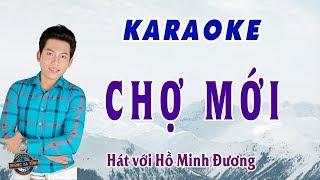 Karaoke CHỢ MỚI | hát với Hồ Minh Đương | Karaoke thiếu đào