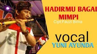 Download HADIRMU BAGAI MIMPI - YUNI AYUNDA - OM DENAZ LIVE GRESIK