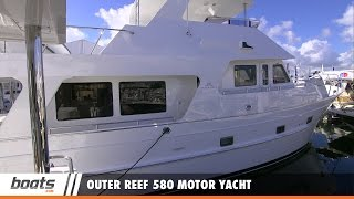 Outer Reef 580 Motor Yacht: First Look Video