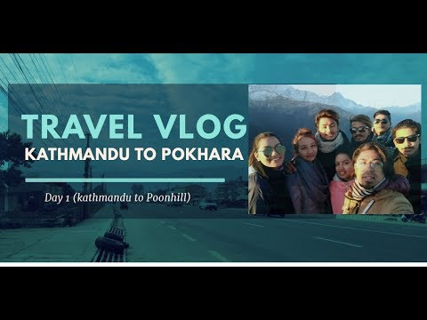 Travel Pokhara Vlog | Kathmandu To PoonHill | Day 1| New Year Special 2018| Mobile Vlog