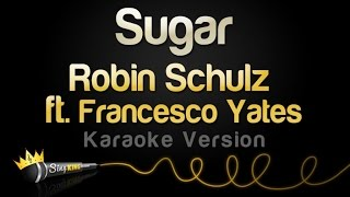 Robin Schulz ft. Francesco Yates - Sugar (Karaoke Version)