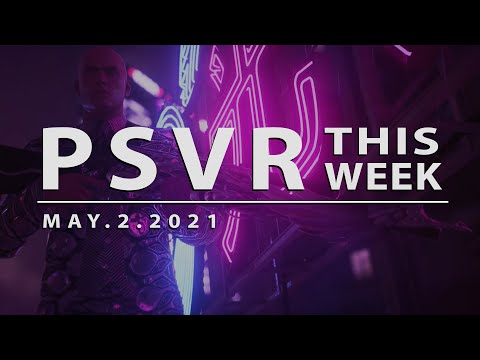 PSVR THIS WEEK | May 10, 2021
