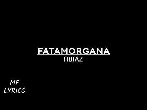 Hijjaz - Fatamorgana (Lirik)