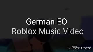 German EO ROBLOX MUSIC VIDEO