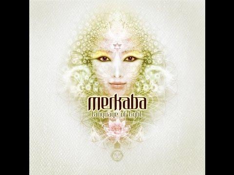 Merkaba - Language Of Light (mixed by DJ Sattva) - Full Album