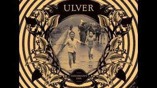 Ulver- I had too much to dream last night