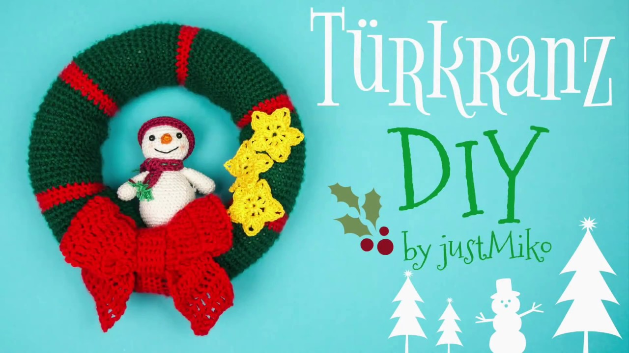 Türkranz Häkeln Do It Yourself Amigurumi Weihnachten Youtube