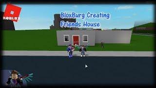 Creating My Friend A House In Roblox BloxBurg!