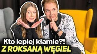 Czy Roksana Węgiel umie kłamać?