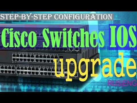 Cisco switches upgrade IOS