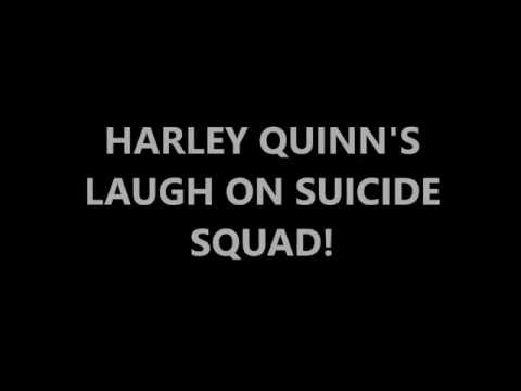 SUICIDE SQUAD- harley quinn's laugh