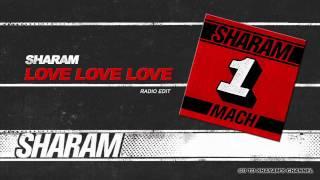 Sharam - LOVE LOVE LOVE (Radio Edit)