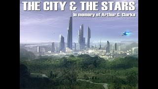 The City And The Stars (In Memory of Arthur C. Clarke)