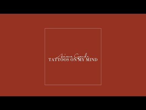Ariana Grande - Tattoos On My Mind (Sometimes)