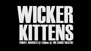 Wicker Kittens - Fargo Film Festival Teaser