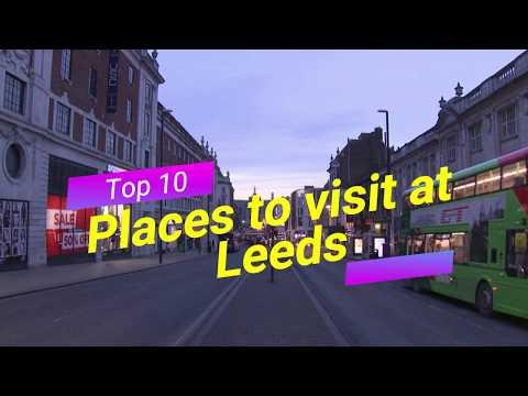 Top 10 Places to Visit in Leeds, U.K.