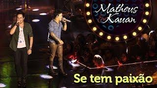 Matheus & Kauan - Se Tem Paixão - [DVD Mundo Paralelo] (Clipe Oficial)