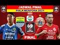 Jadwal Final Piala Menpora 2021 - Persib vs Persija - Live Indosiar