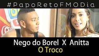 Papo Reto FM O Dia - Anitta x Nego do Borel