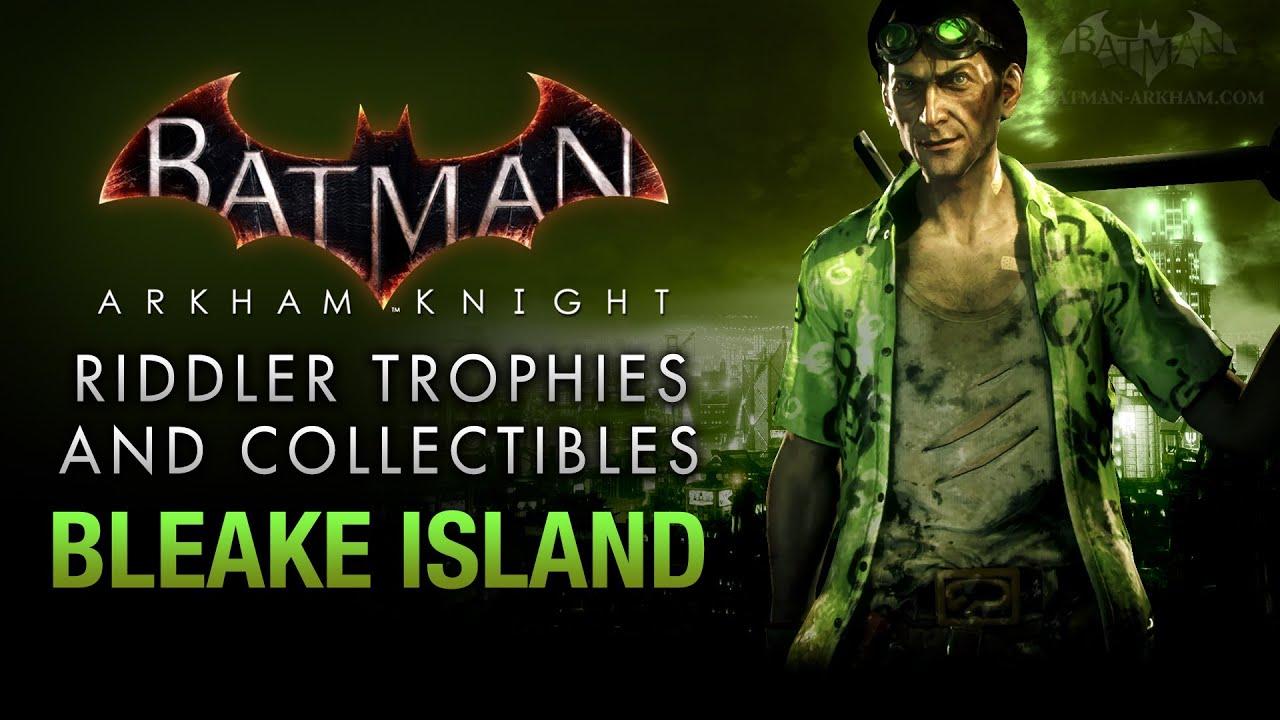 Batman: Arkham Knight - Riddler Trophies - Bleake Island ...