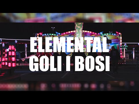Elemental - Goli i bosi [Official music video]