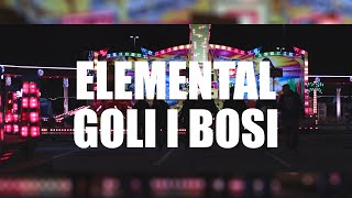 Elemental - Goli i bosi [Official music video]