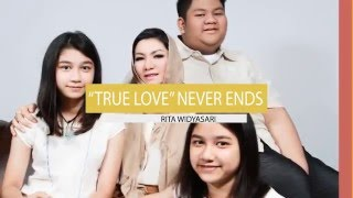 Rita Widyasari   True Love Never Ends