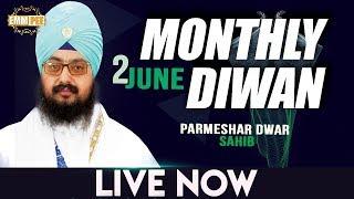 2 JUNE 2018 - MONTHLY DIWAN - Parmeshar Dwar Sahib