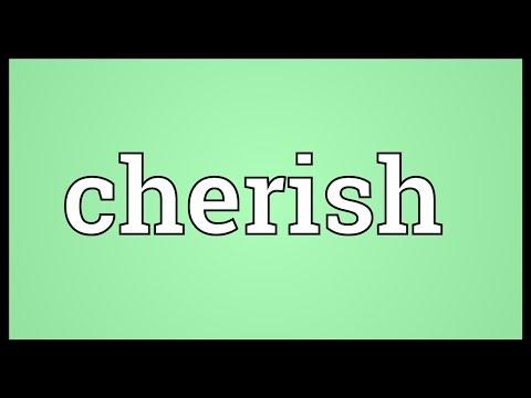 Cherish Meaning