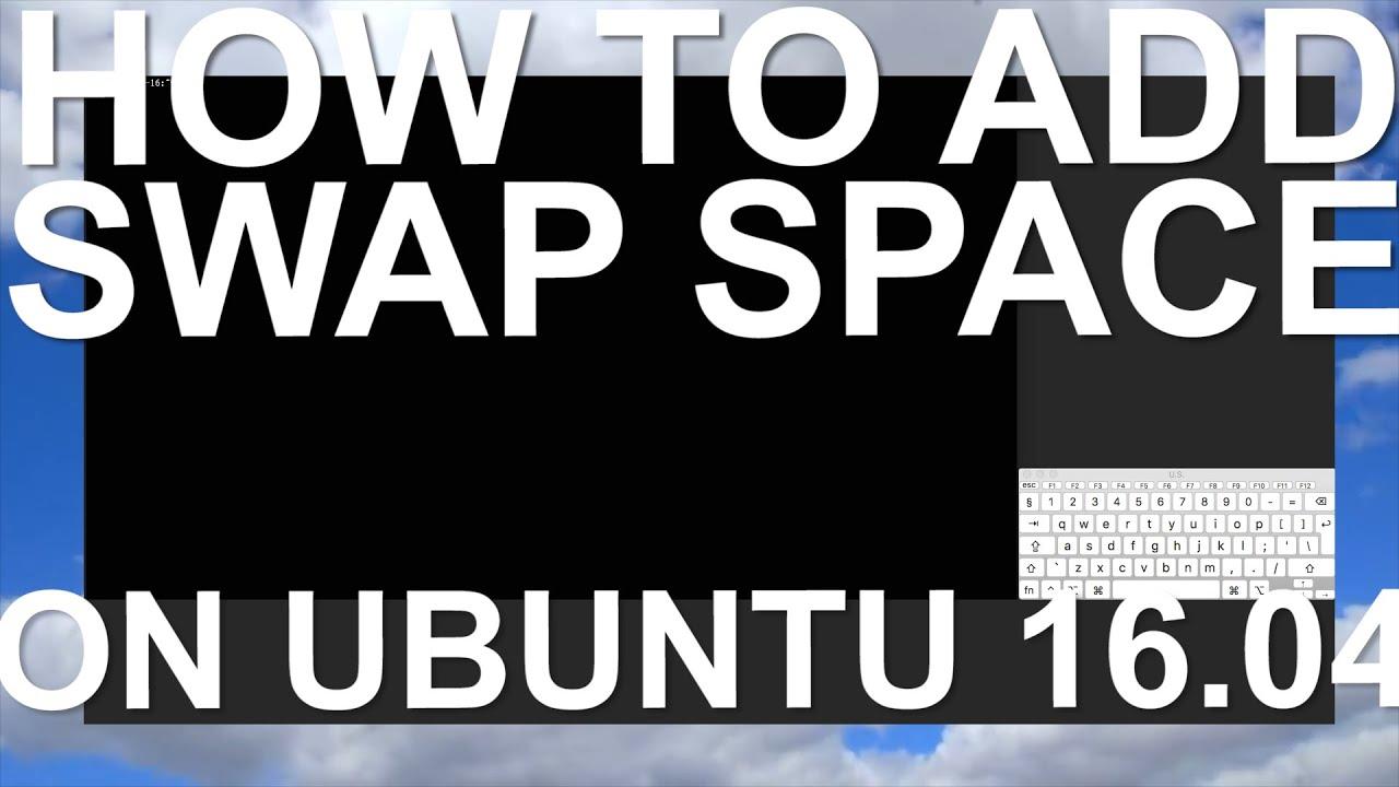 How To Add Swap Space On Ubuntu 1604