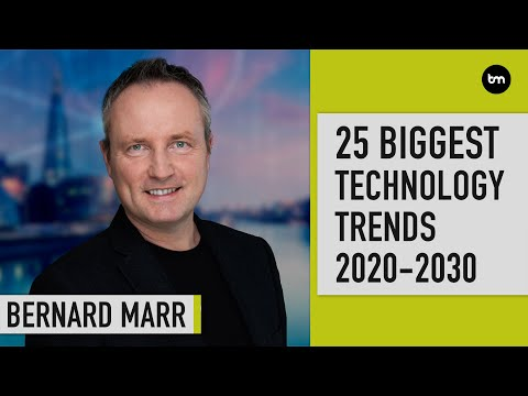 The 25 Biggest Technology Trends 2020 – 2030