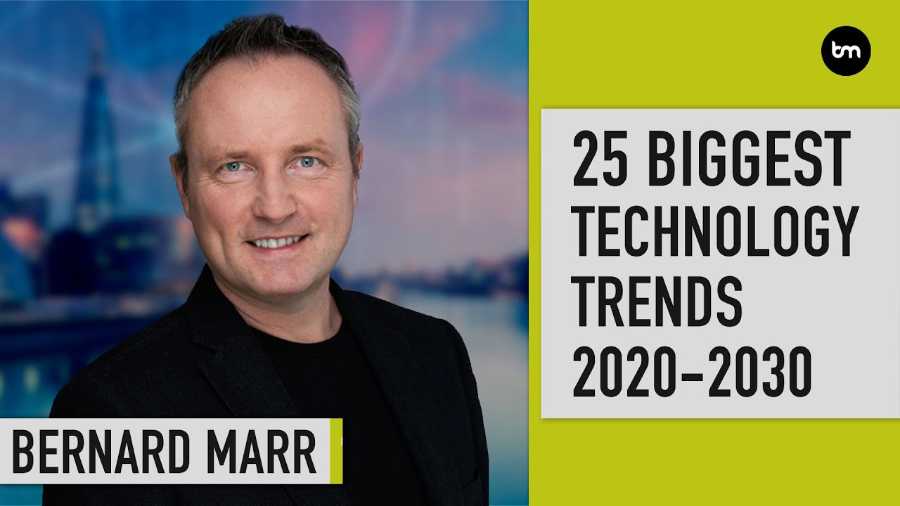 The 25 Biggest Technology Trends 2020 - 2030