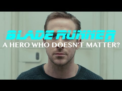 Why You Love A Hero Who Doesn't Matter | Blade Runner 2049