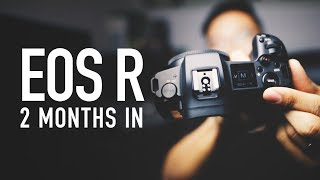 My 2 Months with Canon EOS R - Problems?