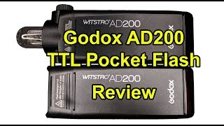 Godox AD200 TTL Battery Powered Pocket Flash Review for All Cameras