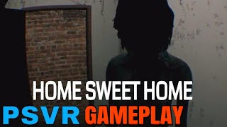 Home Sweet Home | PSVR | First Impressions!!!!