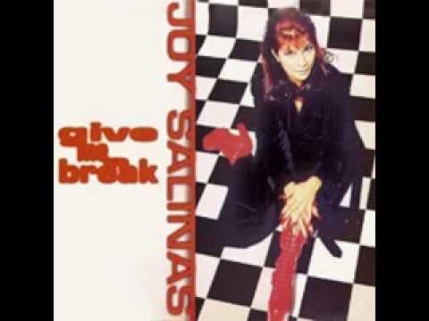 Joy Salinas - Give me a break