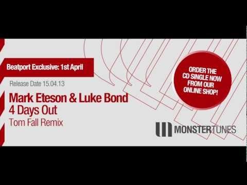 Mark Eteson & Luke Bond - 4 Days Out (Tom Fall Remix Edit)