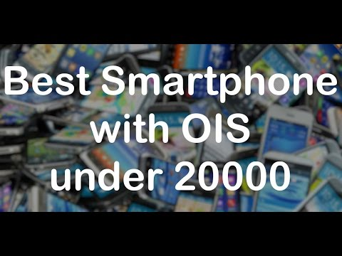 Best Smartphone with OIS (Optical Image Stabilization) under 20000 INR