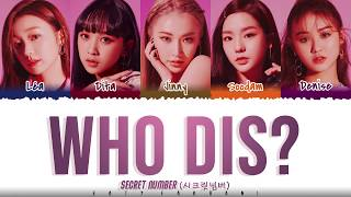 Gambar cover SECRET NUMBER (시크릿넘버) – 'Who Dis?' Lyrics [Color Coded_Han_Rom_Eng]