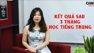 Chỉ học Tiếng Trung trong 3 tháng, tôi đã giao tiếp Tiếng Trung thành thạo