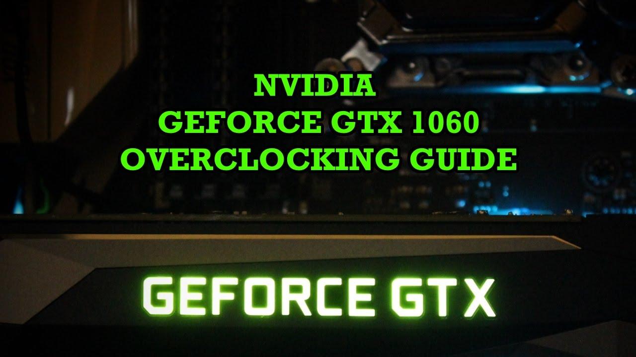 NVIDIA GTX 1060 Overclocking Guide