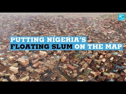 Putting Nigeria's Floating Slum On The Map